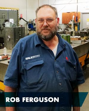 Rob Ferguson - Principal Mold Maker, Foreman Tool & Die - SEALECT Plastics